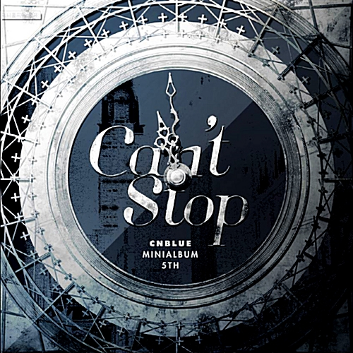 CNBLUE Can't Stop